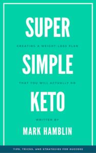 SUPER SIMPLE KETO BY MARK KETOJAM KETOGENIC DIET