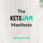 The KetoJam Manifesto